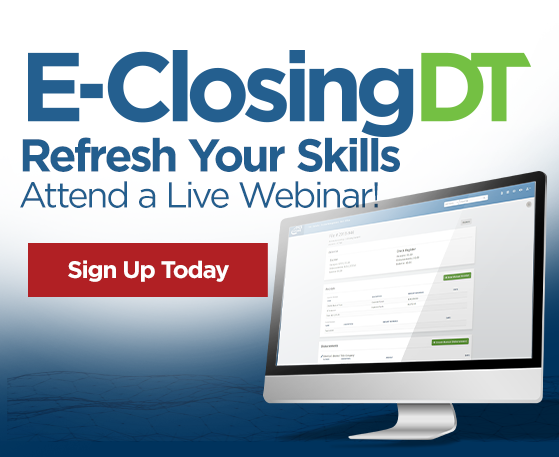 E-Closing DT Refresh Your Skills. Attend a Live Webinar!