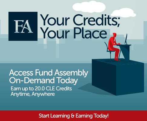 Your Credits; Your Place. Access Fund Assembly On-Demand Today. Earn up to 20.0 CLE Credits Anytime, Anywhere. Start Learning & Earning Today!